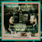 in conversation with Sarah Arrow blogging for business tips
