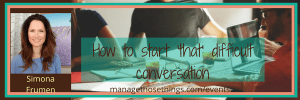Managing difficult conversations with Simona Frumen