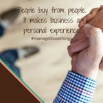 business is personal people buy from people